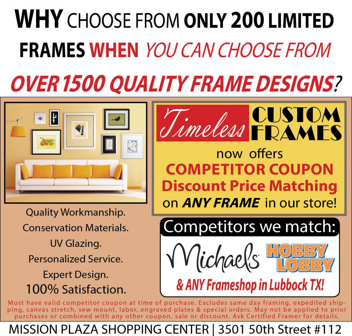 to be eligible you must present a valid current coupon from our framing competitors at your time of order some restrictions apply please see ad for